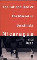 Cover of: Thef all and rise of the market in Sandinista Nicaragua | Phil Ryan