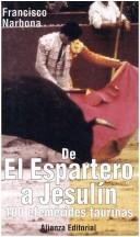 Cover of: De El Espartero a Jesulín