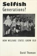 Cover of: Selfish generations? | Thomson, David
