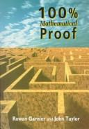 Cover of: 100% mathematical proof