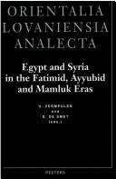 Cover of: Egypt and Syria in the Fatimid, Ayyubid, and Mamluk eras