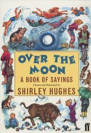 Cover of: Over the Moon: A Book of Sayings