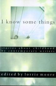 Cover of: I Know Some Things: Stories About Childhood by Contemporary Writers