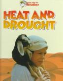 Cover of: Heat and drought | Lionel Bender