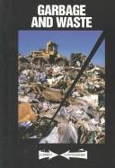 Cover of: Garbage and waste | Charoes P. Cozic, book editor.