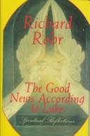 Cover of: The good news according to Luke | Richard Rohr