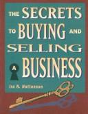 Cover of: The secrets to buying and selling a business | Ira N. Nottonson