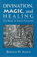 Cover of: Divination, magic, and healing: the book of Jewish folklore