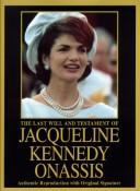 Cover of: The last will and testament of Jacqueline Kennedy Onassis
