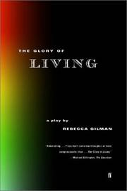 Cover of: The glory of living: a play