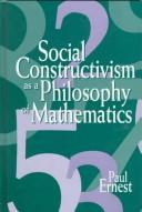 Cover of: Social constructivism as a philosophy of mathematics | Paul Ernest