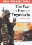 Cover of: The war in former Yugoslavia