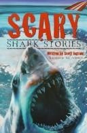 Cover of: Scary shark stories