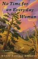 Cover of: No time for an everyday woman