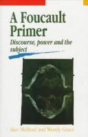 Cover of: A Foucault primer | A. W. McHoul
