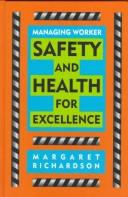 Cover of: Managing worker safety and health for excellence