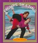 Cover of: Figure Skating: A True Book (0329266896, 9780329266899)