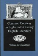 Cover of: Common courtesy in eighteenth-century English literature | William Bowman Piper