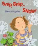 Cover of: Snip, snip ... snow!