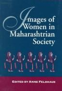 Cover of: Images of women in Maharashtrian society | Anne Feldhaus,  editor.