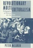 Cover of: Revolutionary multiculturalism