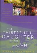 Cover of: The thirteenth daughter of the moon | Steven Nightingale