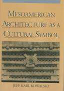 Cover of: Mesoamerican architecture as a cultural symbol