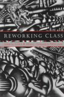 Cover of: Reworking class | edited by John R. Hall.