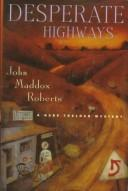 Cover of: Desperate highways