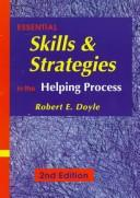 Cover of: Essential skills and strategies in the helping process | Robert E. Doyle