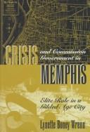 Cover of: Crisis and commission government in Memphis | Lynette Boney Wrenn