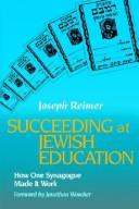 Cover of: Succeeding at Jewish education | Joseph Reimer