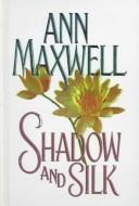 Cover of: Shadow and silk