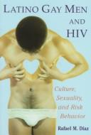 Cover of: Latino Gay Men and HIV