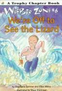 Cover of: We're off to see the lizard