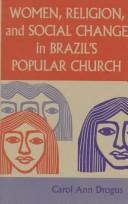 Cover of: Women, religion, and social change in Brazil's popular church
