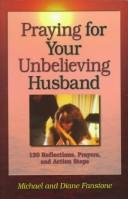 Cover of: Praying for your unbelieving husband