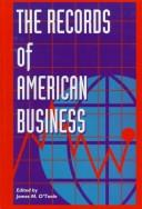 Cover of: The records of American business | James M. O'Toole
