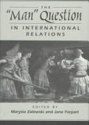 "Cover of: The ""man question"" in international relations 