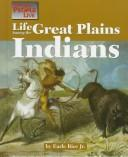 Cover of: Life among the Great Plains Indians