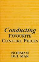 Cover of: Conducting favourite concert pieces | Norman Del Mar