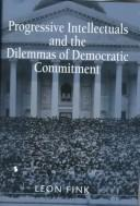 Cover of: Progressive intellectuals and the dilemmas of democratic commitment