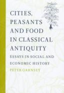 Cover of: Cities, peasants, and food in classical antiquity