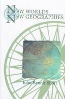 Cover of: New worlds, new geographies | John R. Short