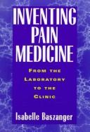 Cover of: Inventing pain medicine