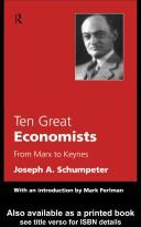Cover of: Ten great economists from Marx to Keynes: from Marx to Keynes
