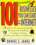 Cover of: 101 successful businesses you can start on the Internet | Daniel S. Janal