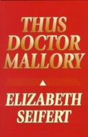 Cover of: Thus Doctor Mallory