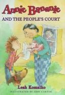 Cover of: Annie Bananie and the people's court
