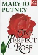 Cover of: One perfect rose | Mary Jo Putney